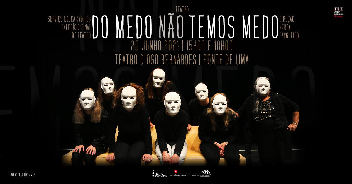 """Teatro dos Serviços Educativos TDB – Exercício Final de Teatro """"Do Medo Não Temos Medo"""""""