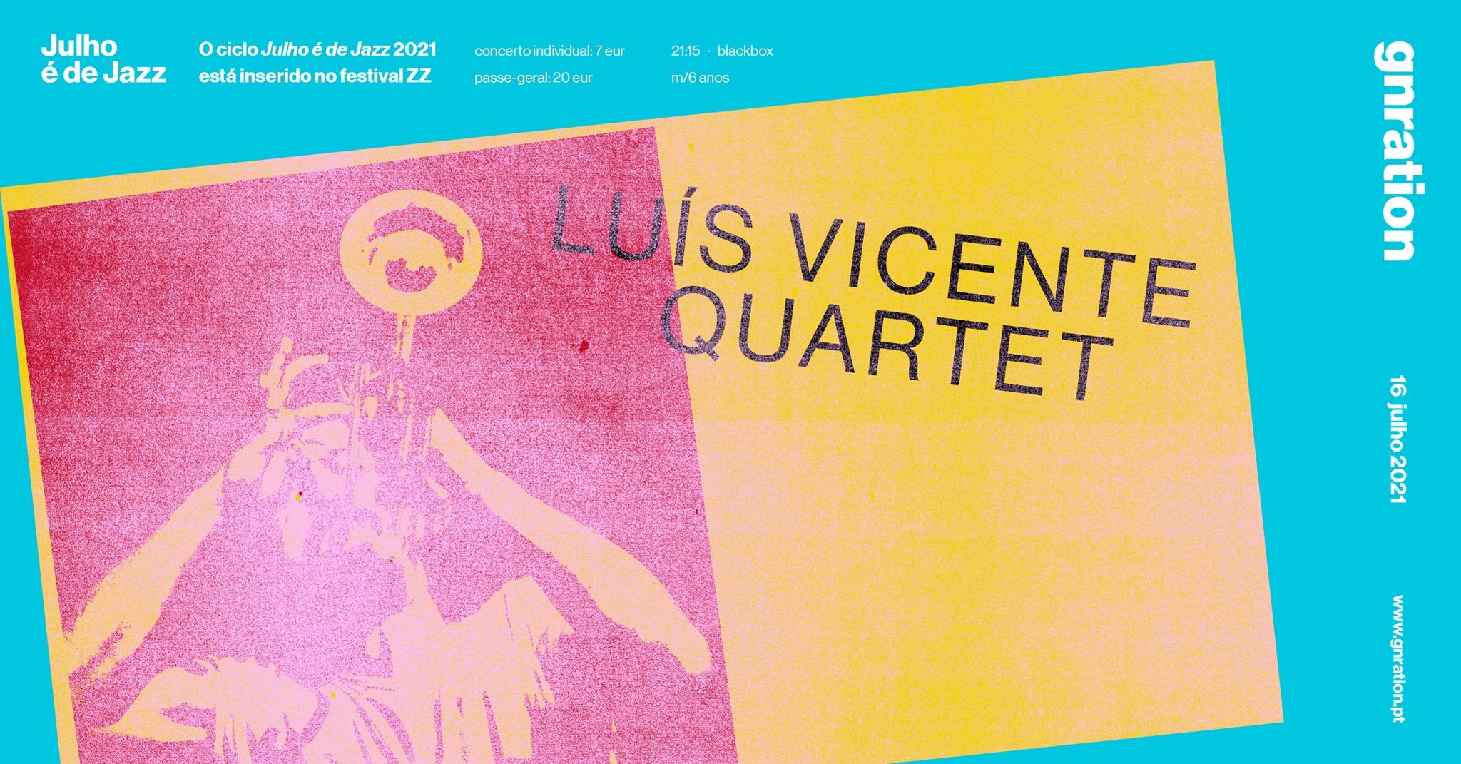 Julho é de Jazz: Luís Vicente Quartet | gnration