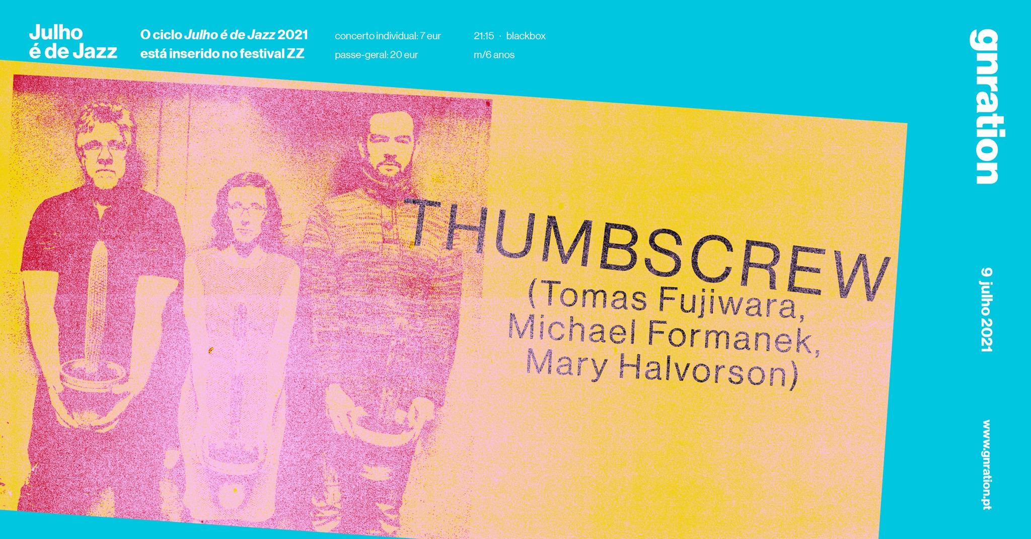 Julho é de Jazz: Thumbscrew (Fujiwara, Formanek, Halvorson) | gnration