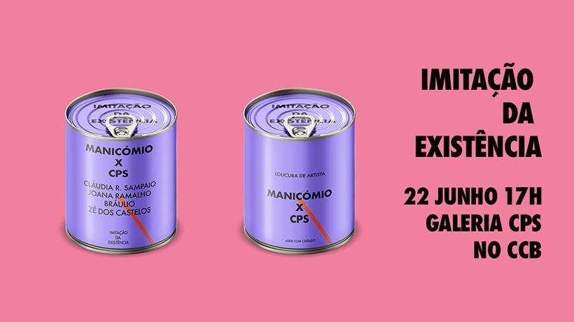 Inauguração: Manicómio x CPS: Imitação da Existência