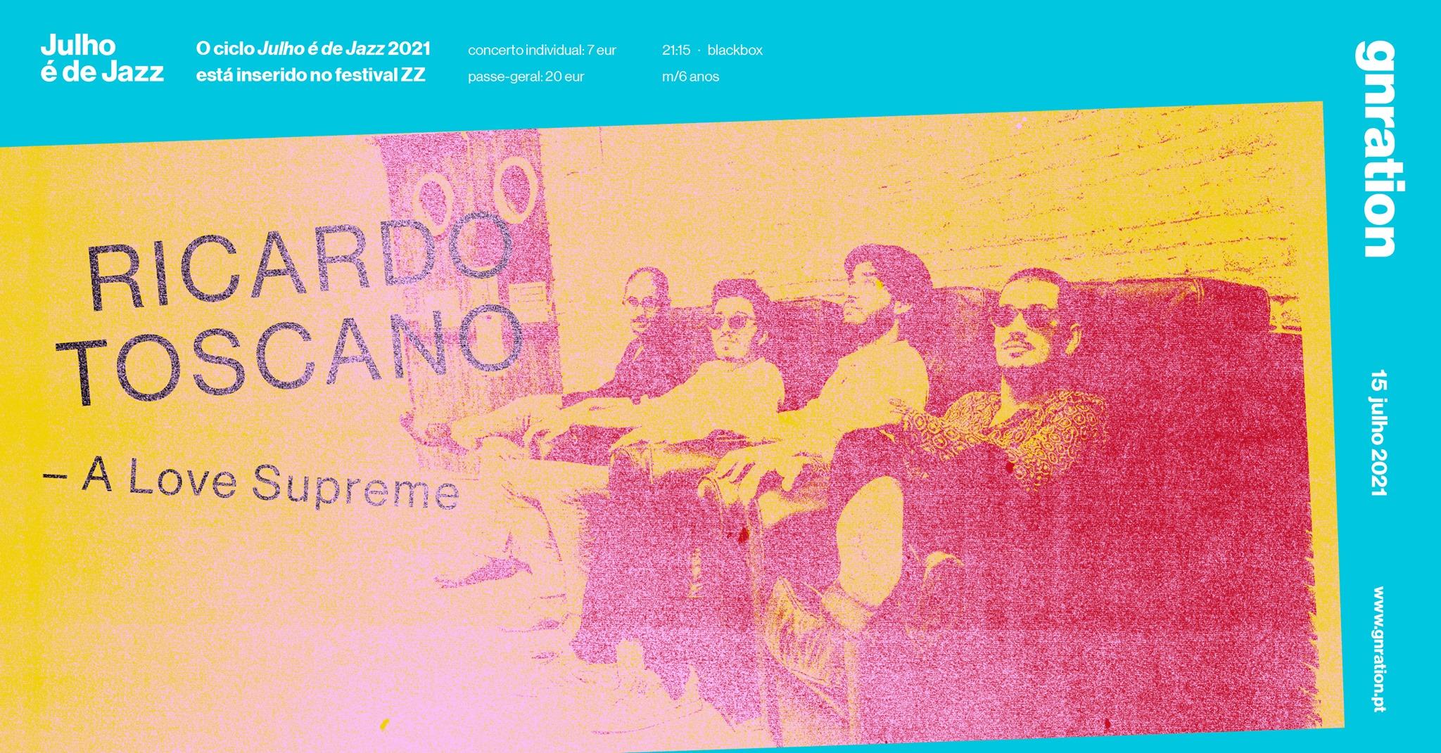Julho é de Jazz: Ricardo Toscano — A Love Supreme   gnration