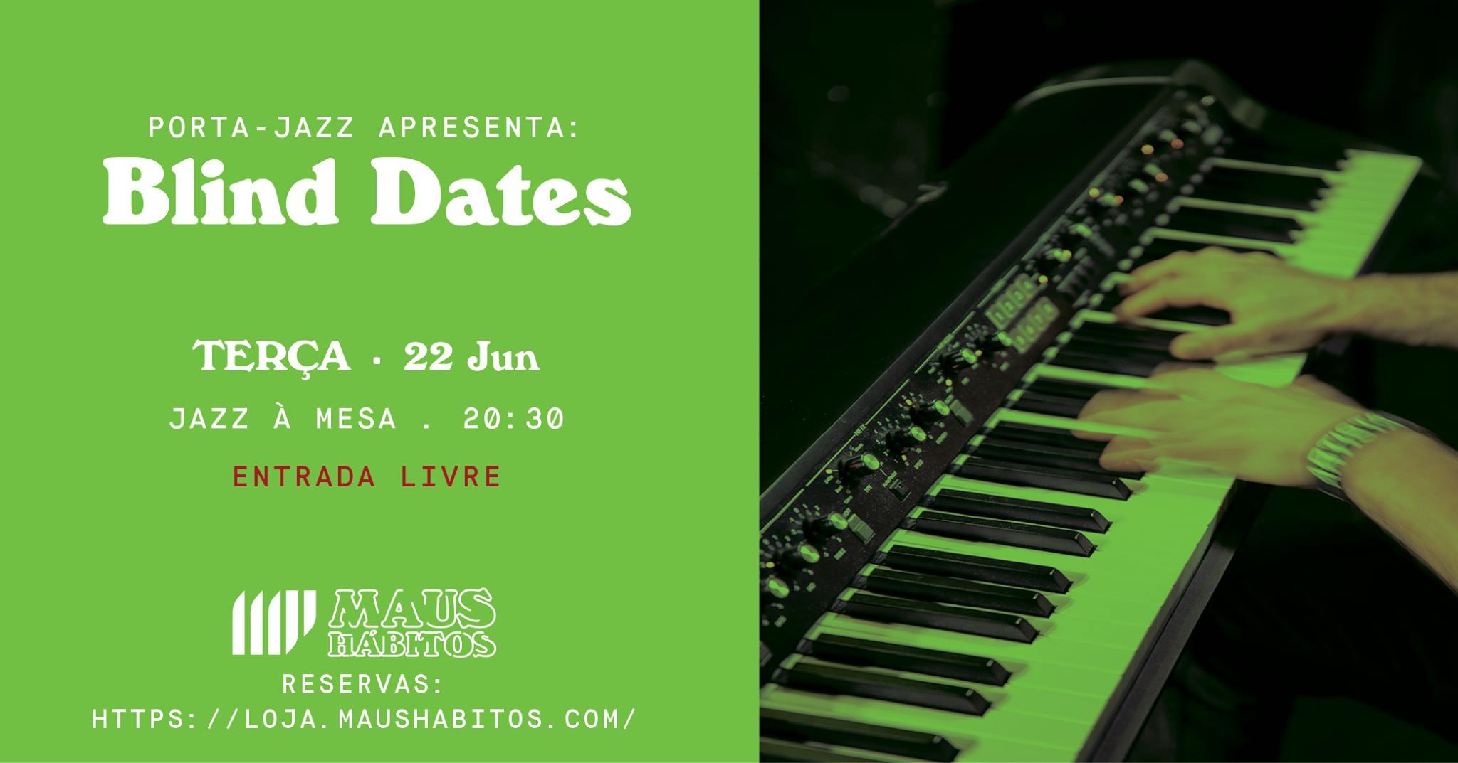 Jazz à Mesa   Porta Jazz apresenta: Blind Dates #15