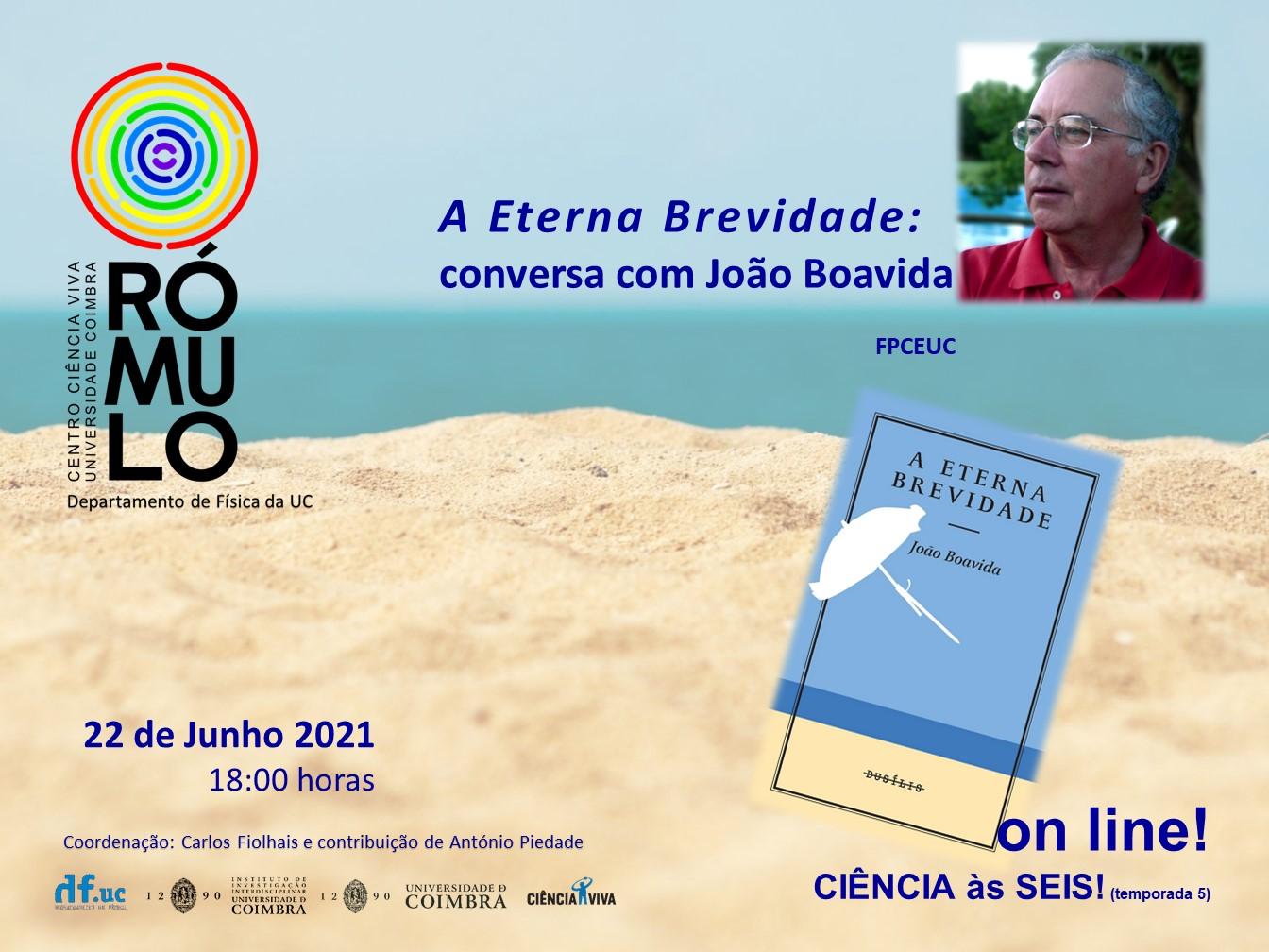 A Eterna Brevidade: conversa com João Boavida | Ciência às Seis (on-line)