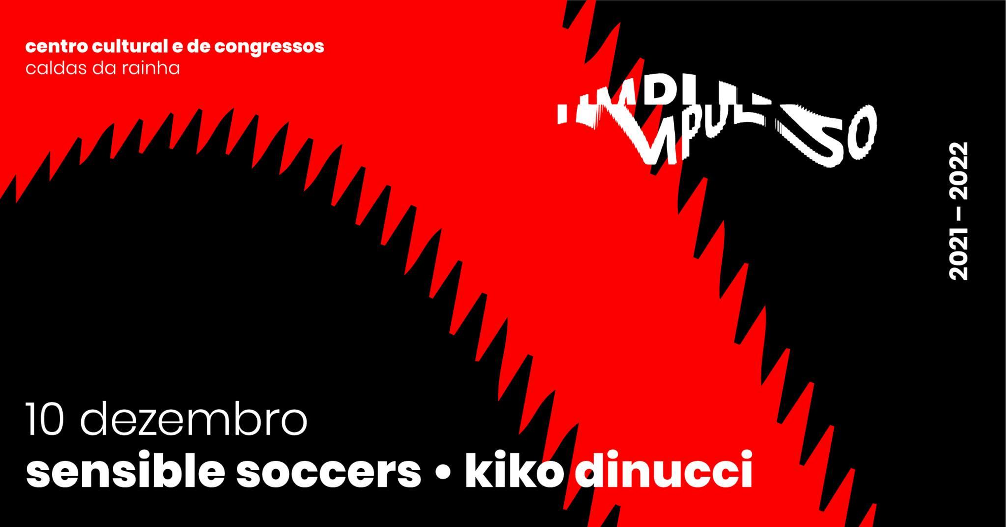 Festival Impulso apresenta Sensible Soccers + Kiko Dinucci