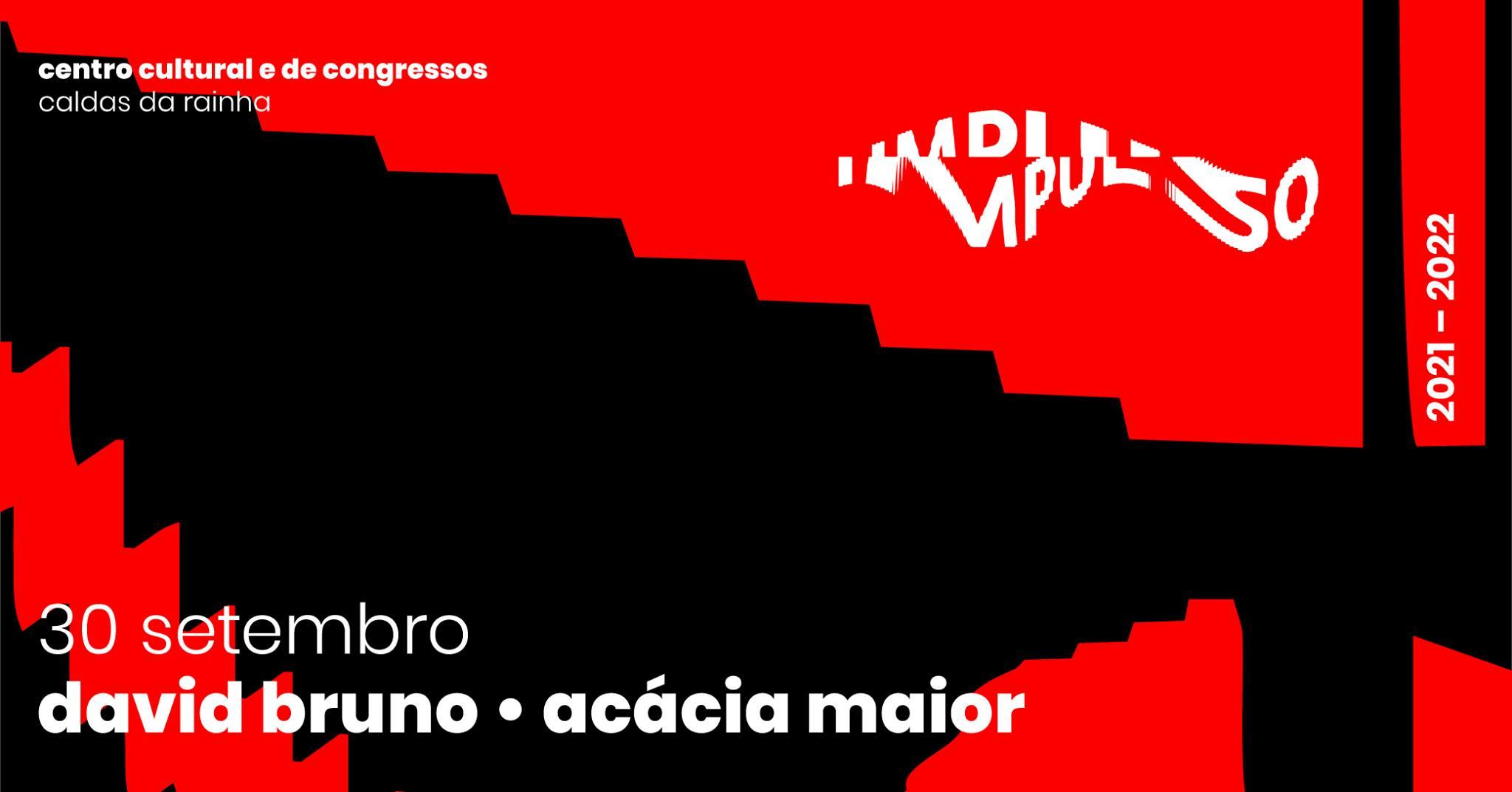 Festival Impulso apresenta David Bruno + Acácia Maior