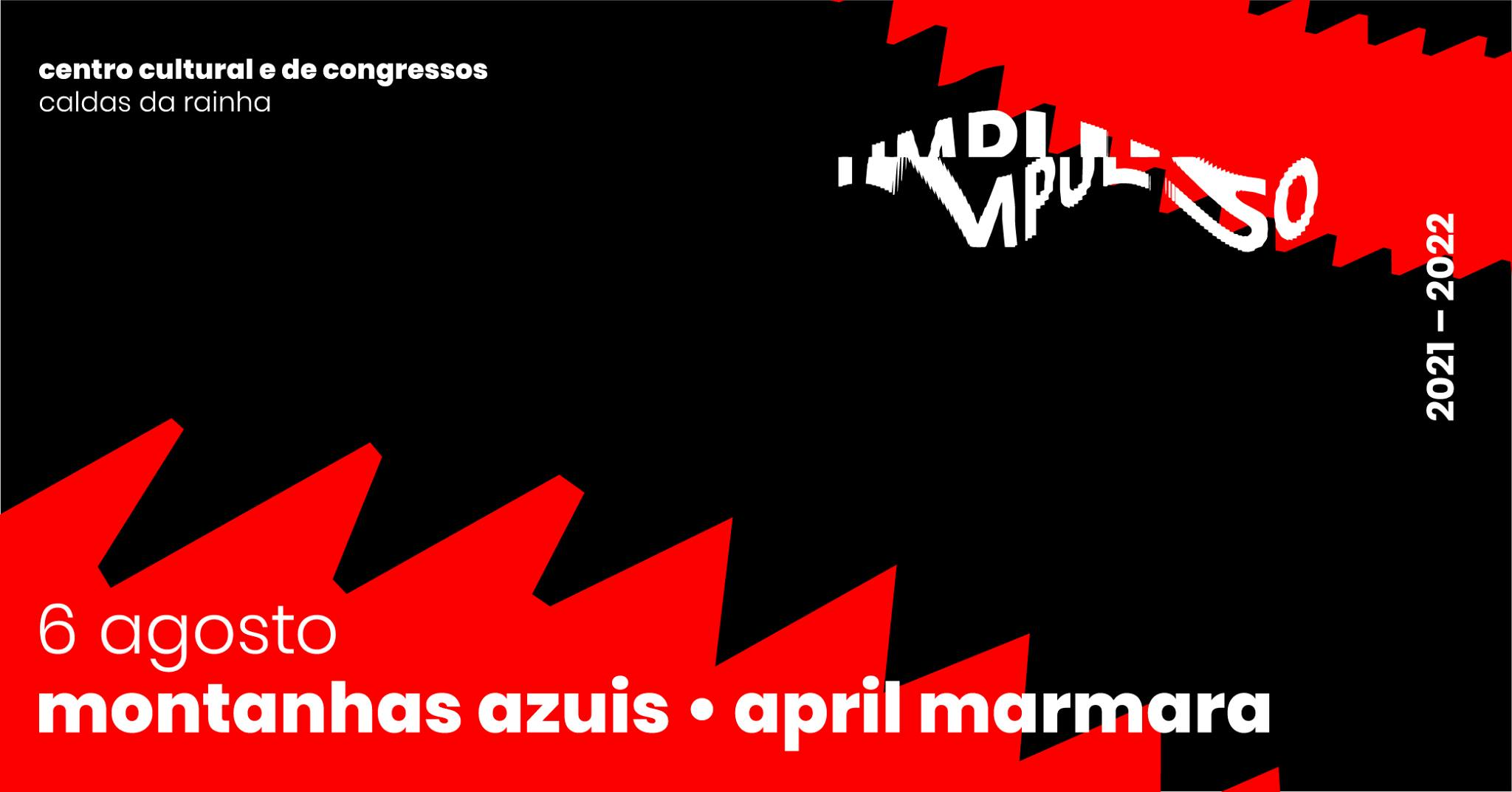 Festival Impulso apresenta Montanhas Azuis + April Marmara