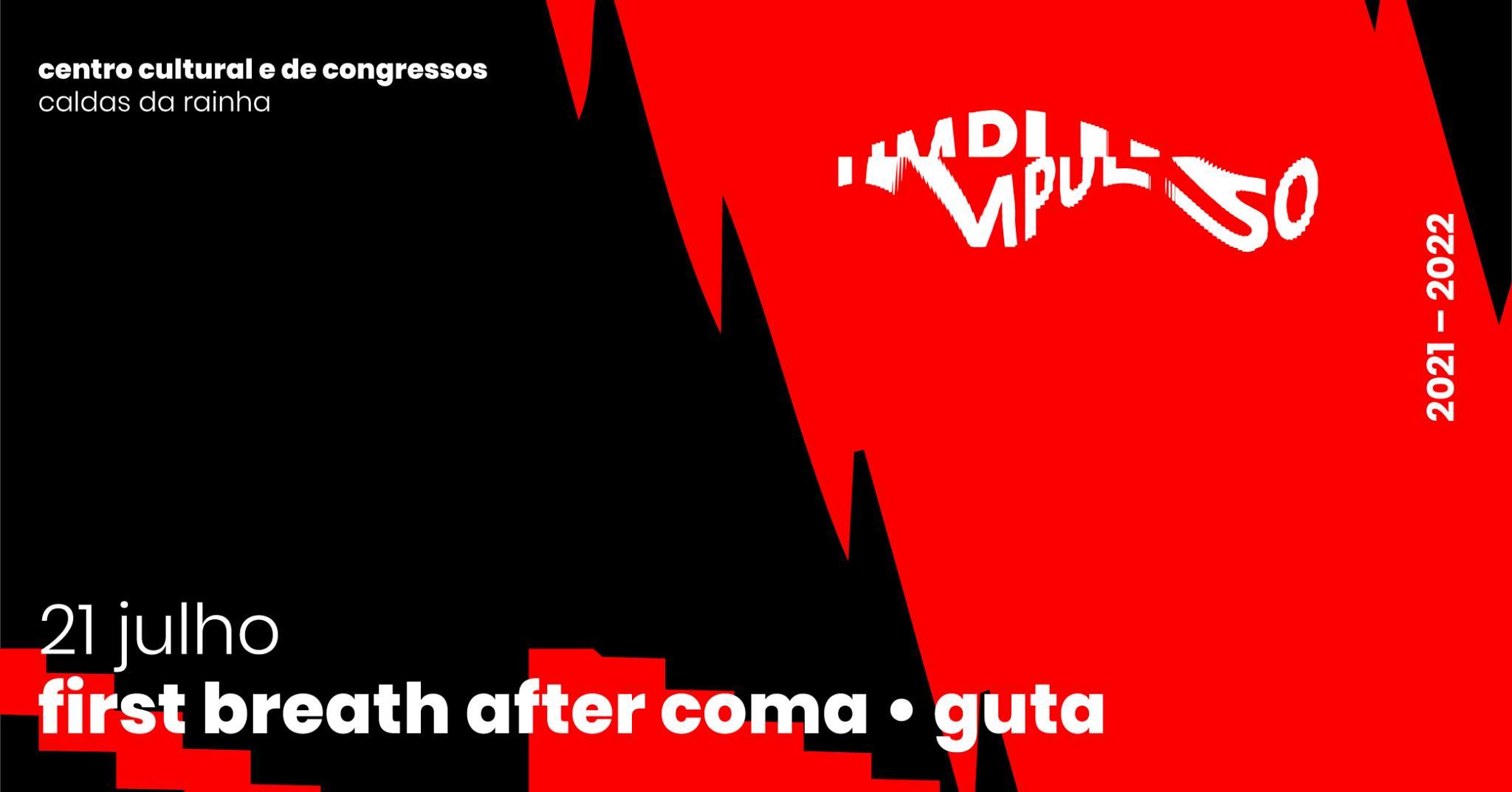 Festival Impulso apresenta First Breath After Coma + GUTA