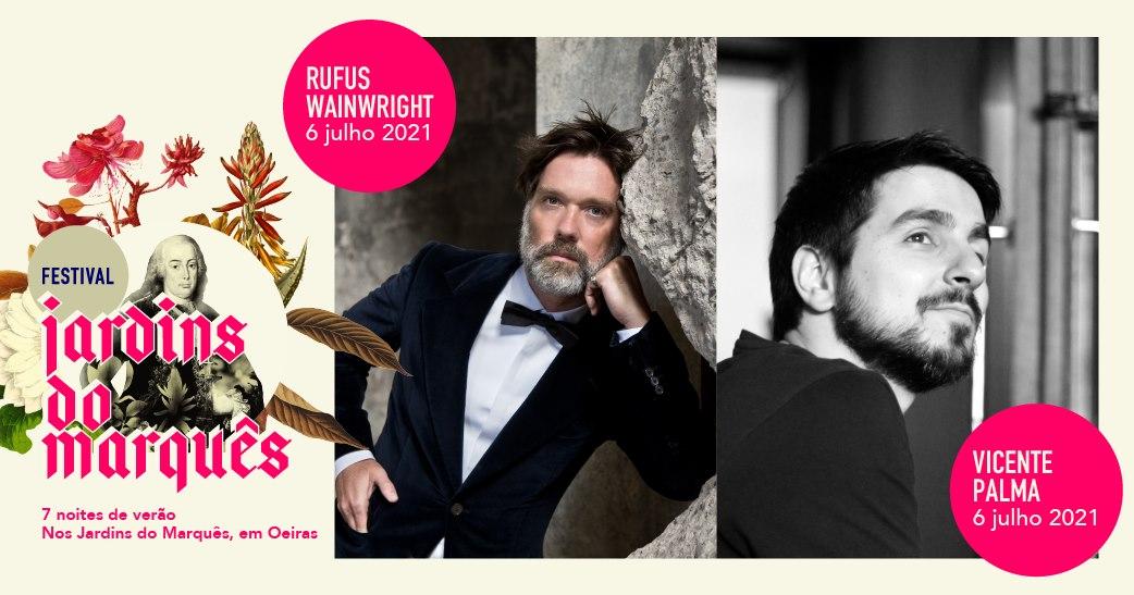 Festival Jardins do Marquês - Oeiras Valley | Rufus Wainwright + Vicente Palma