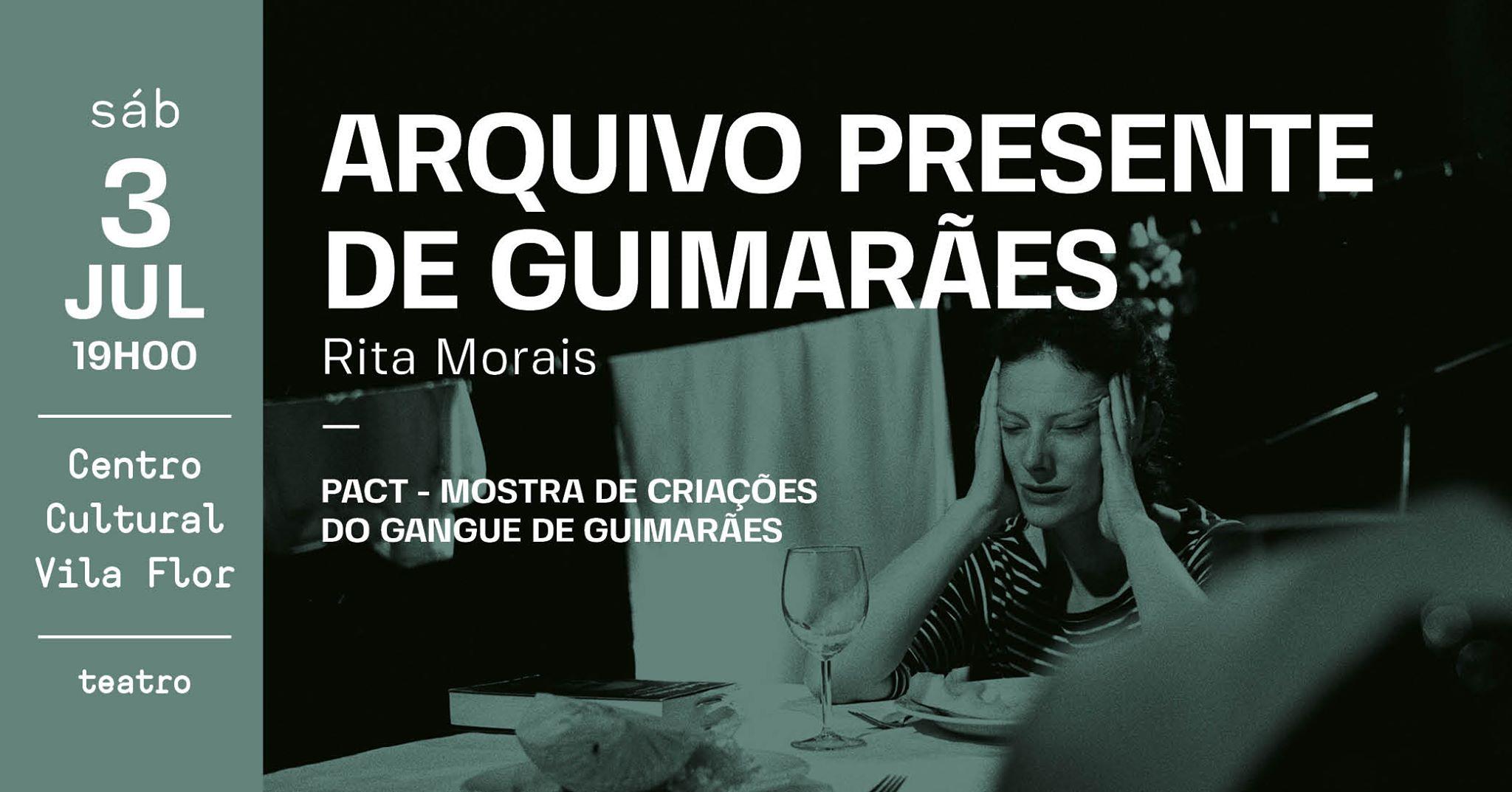 Arquivo Presente de Guimarães • Rita Morais