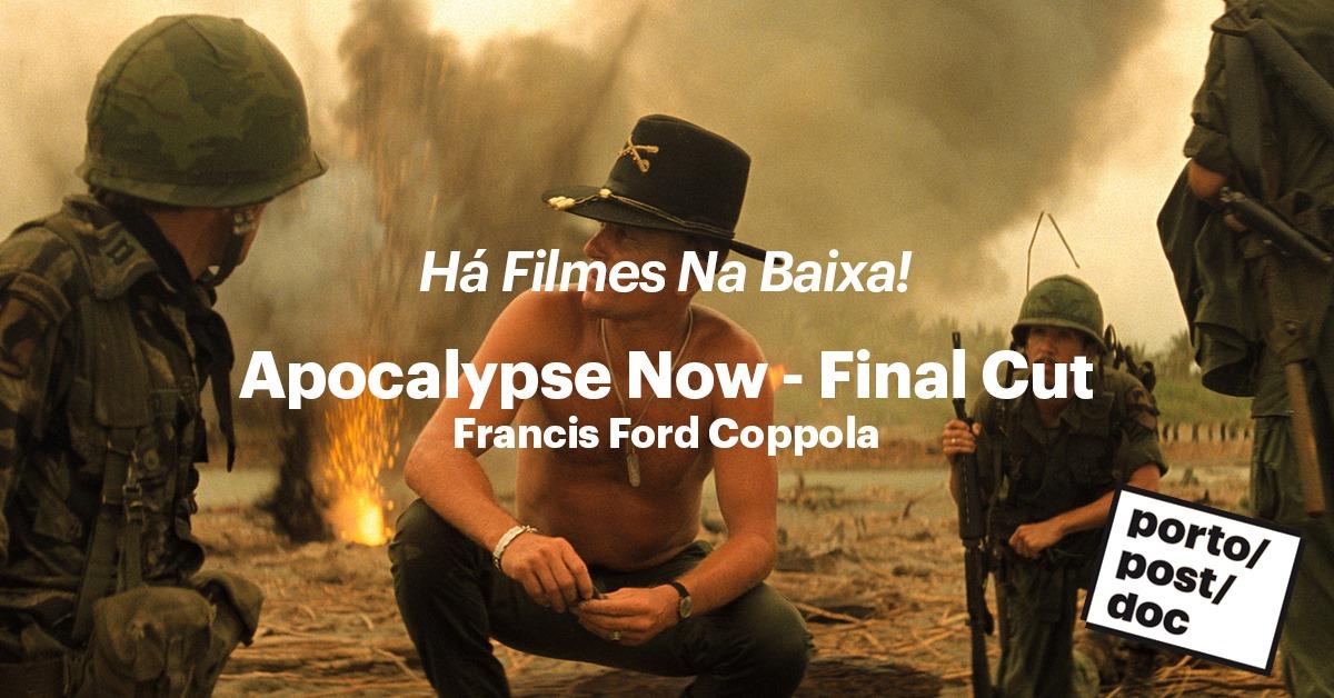 Apocalypse Now - Final Cut | 173ª Sessão HFNB!