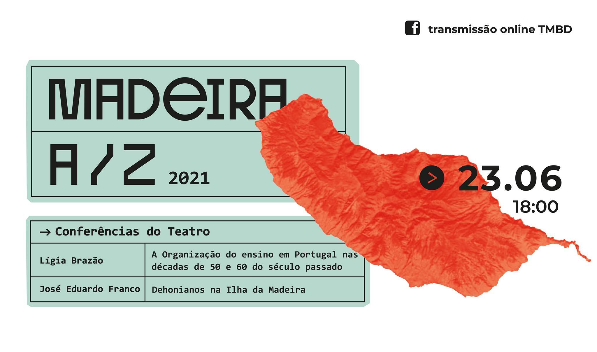 Conferências do Teatro: Madeira A/Z