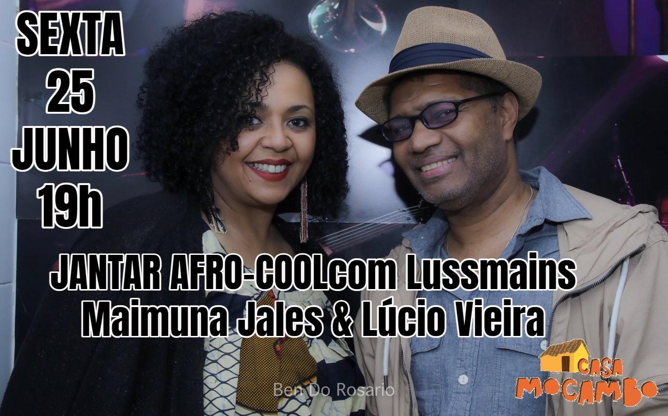 Jantar Afro - Cool  com LussMains - Maimuna Jalles & Lúcio Vieira