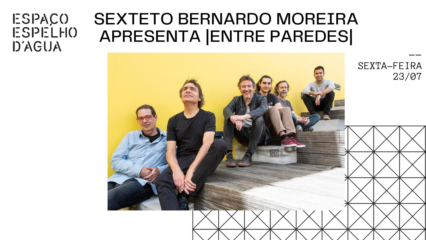 Sexteto Bernardo Moreira apresenta  Entre Paredes 