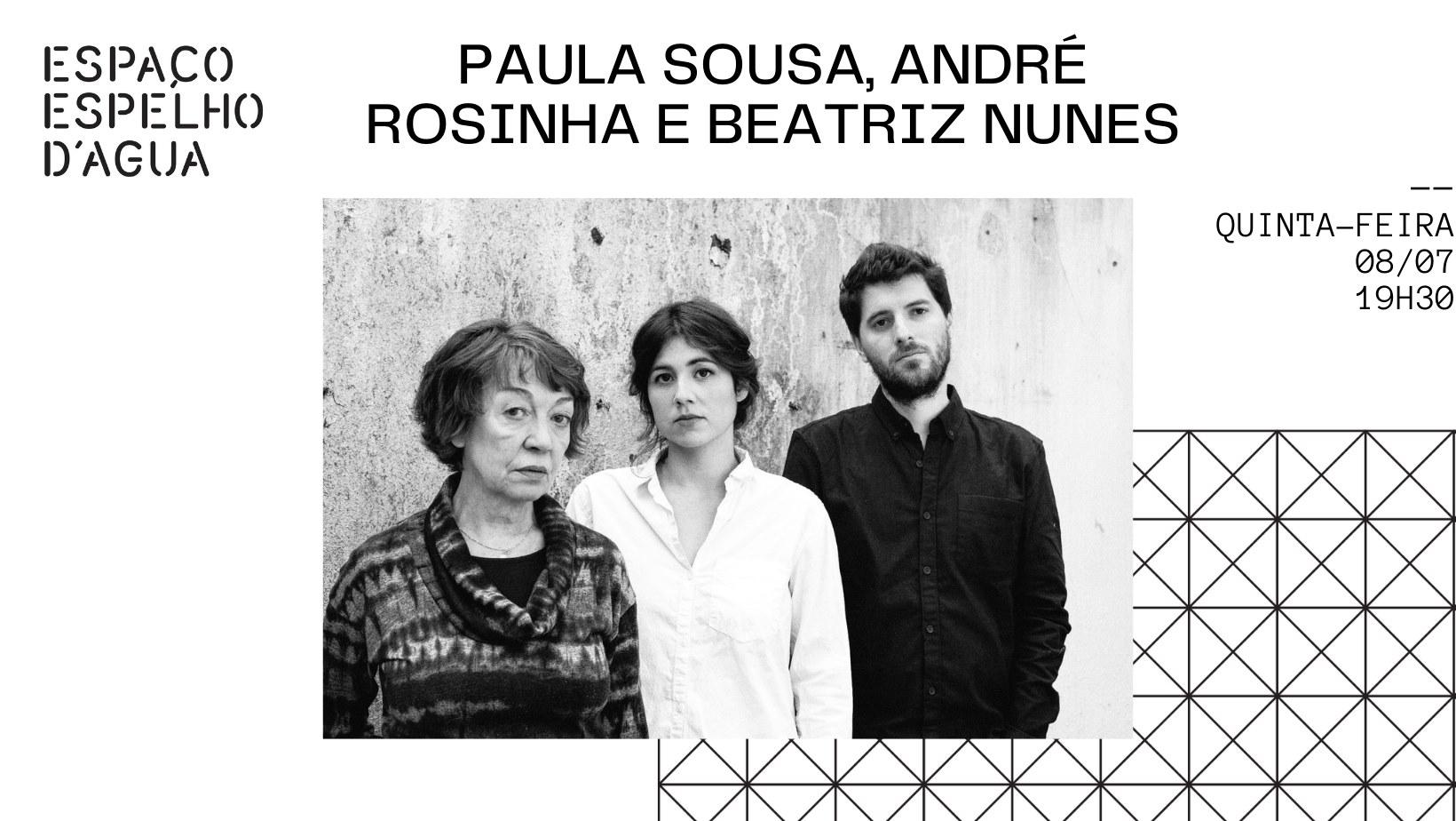 Paula Sousa, André Rosinha e Beatriz Nunes no Espaço Espelho D'Água