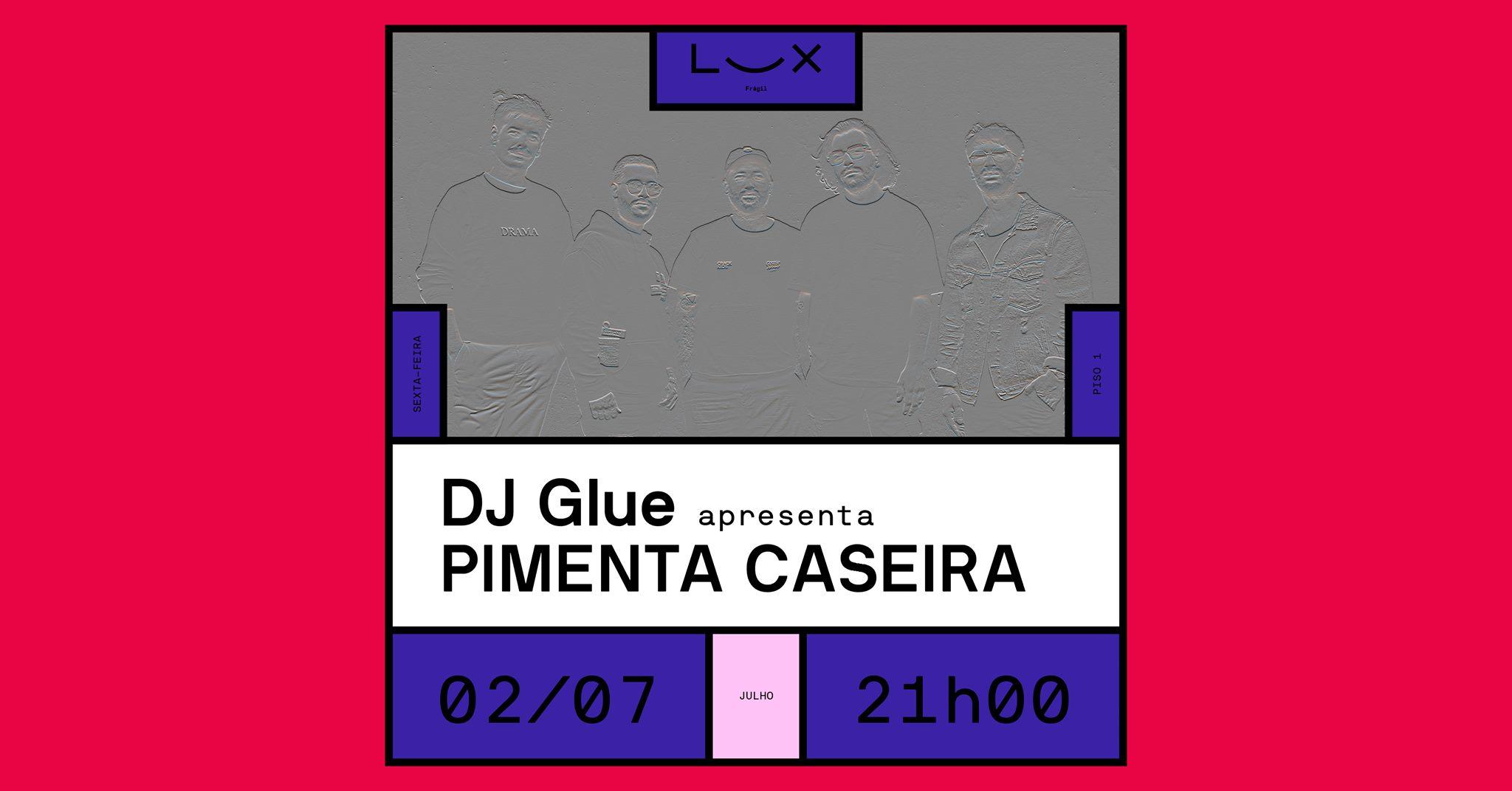 DJ Glue apresenta Pimenta Caseira