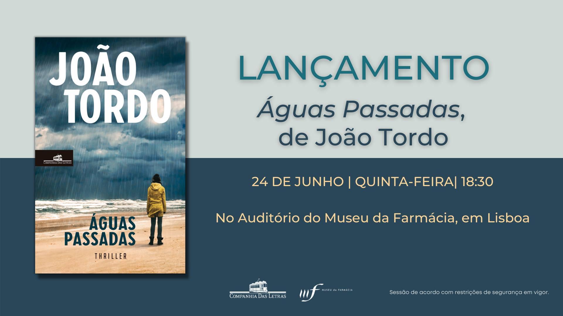 Lançamento de ÁGUAS PASSADAS, de João Tordo, em Lisboa