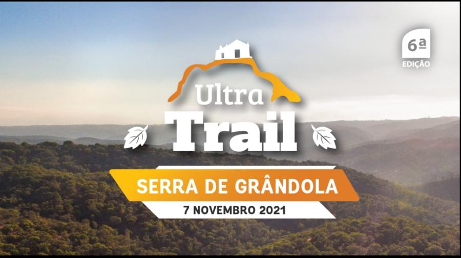 ULTRA TRAIL SERRA DE GRÂNDOLA REGRESSA A 7 DE NOVEMBRO