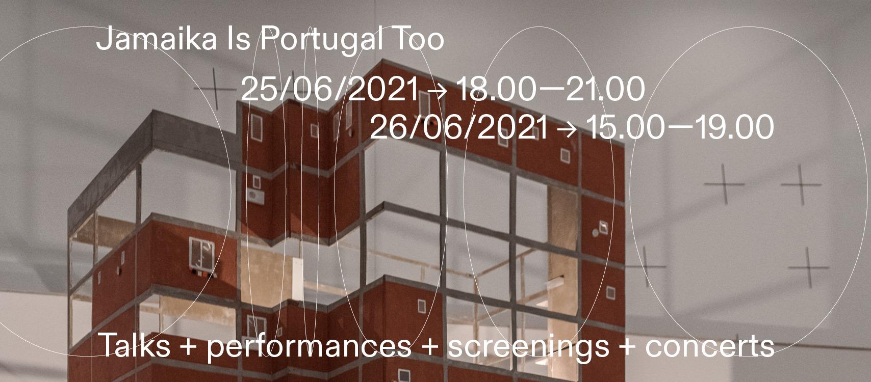 'Jamaika também É Portugal': conversas + performances + screenings + concertos