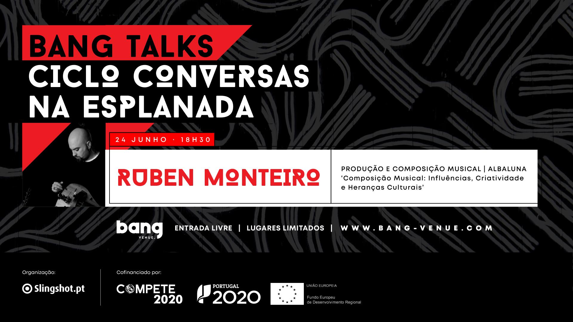 Bang Talks   Rúben Monteiro   Produção e Composição Musical   Entrada Livre