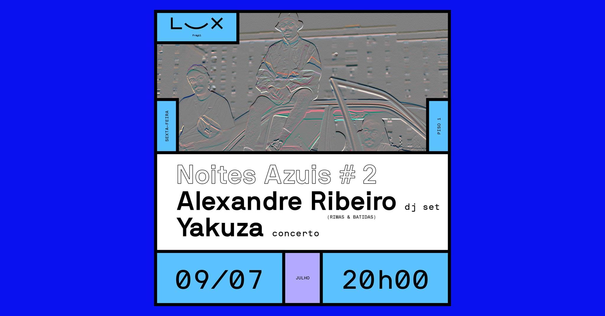 Noites Azuis #2: Yakuza concerto + Alexandre Ribeiro dj set - ESGOTADO