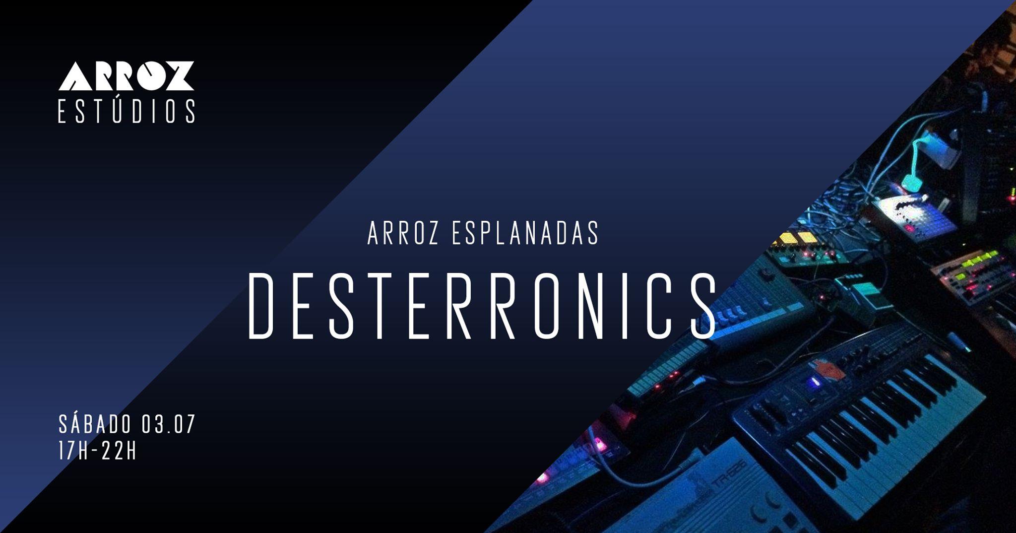 Desterronics - Arroz Esplanadas