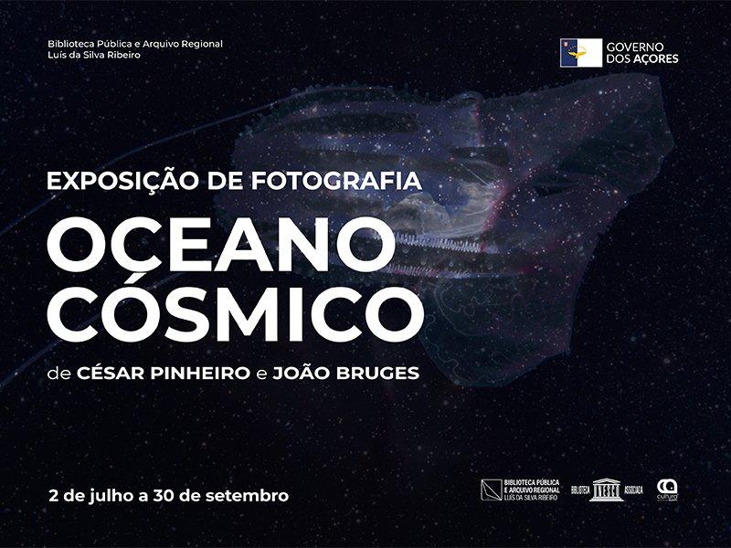 """Exposição de fotografia """"Oceano Cósmico"""""""
