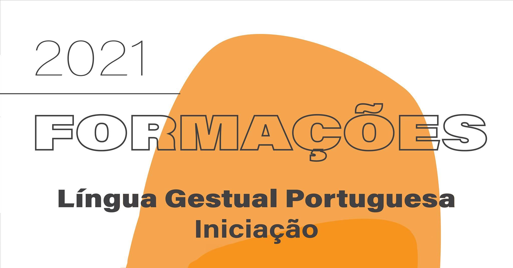 Formação: Língua Gestual Portuguesa - Iniciação