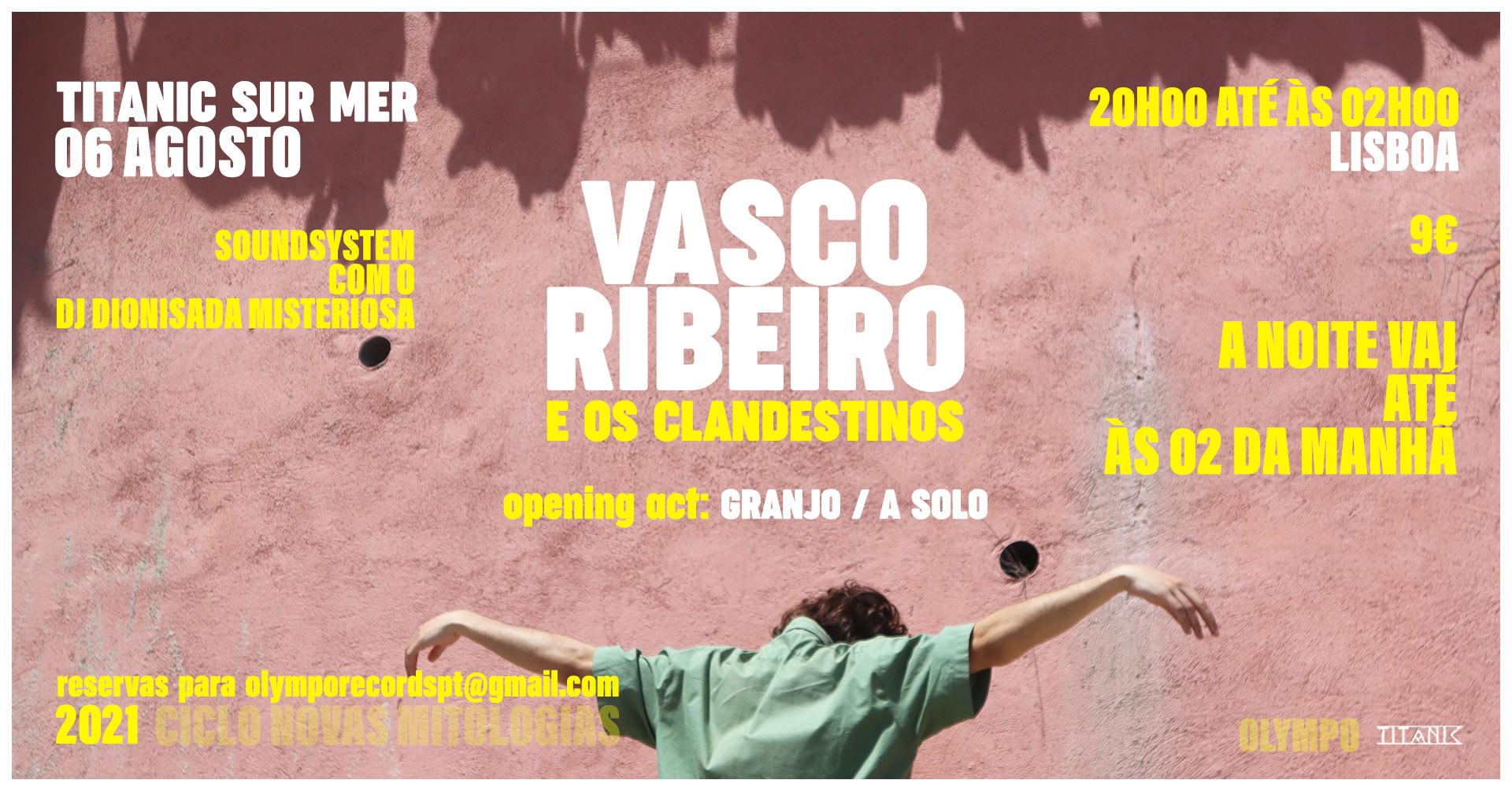VASCO RIBEIRO E OS CLANDESTINOS + GRANJO   TITANIC