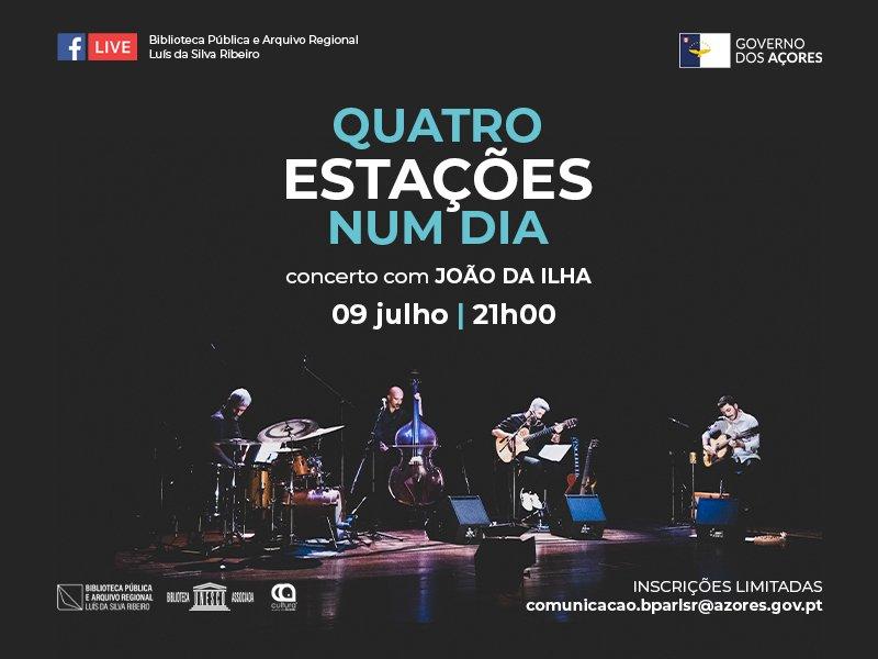 """""""Quatro Estações Num Dia"""" - Concerto com João da Ilha"""