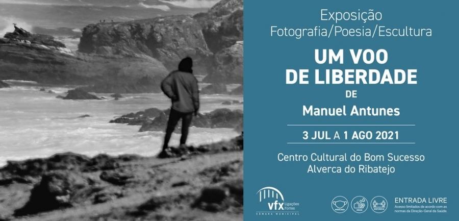 """Exposição """"Um voo de Liberdade"""", de Manuel Antunes"""