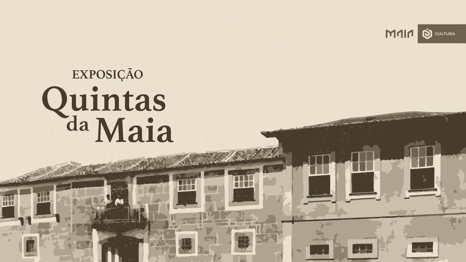 Exposição 'Quintas da Maia'