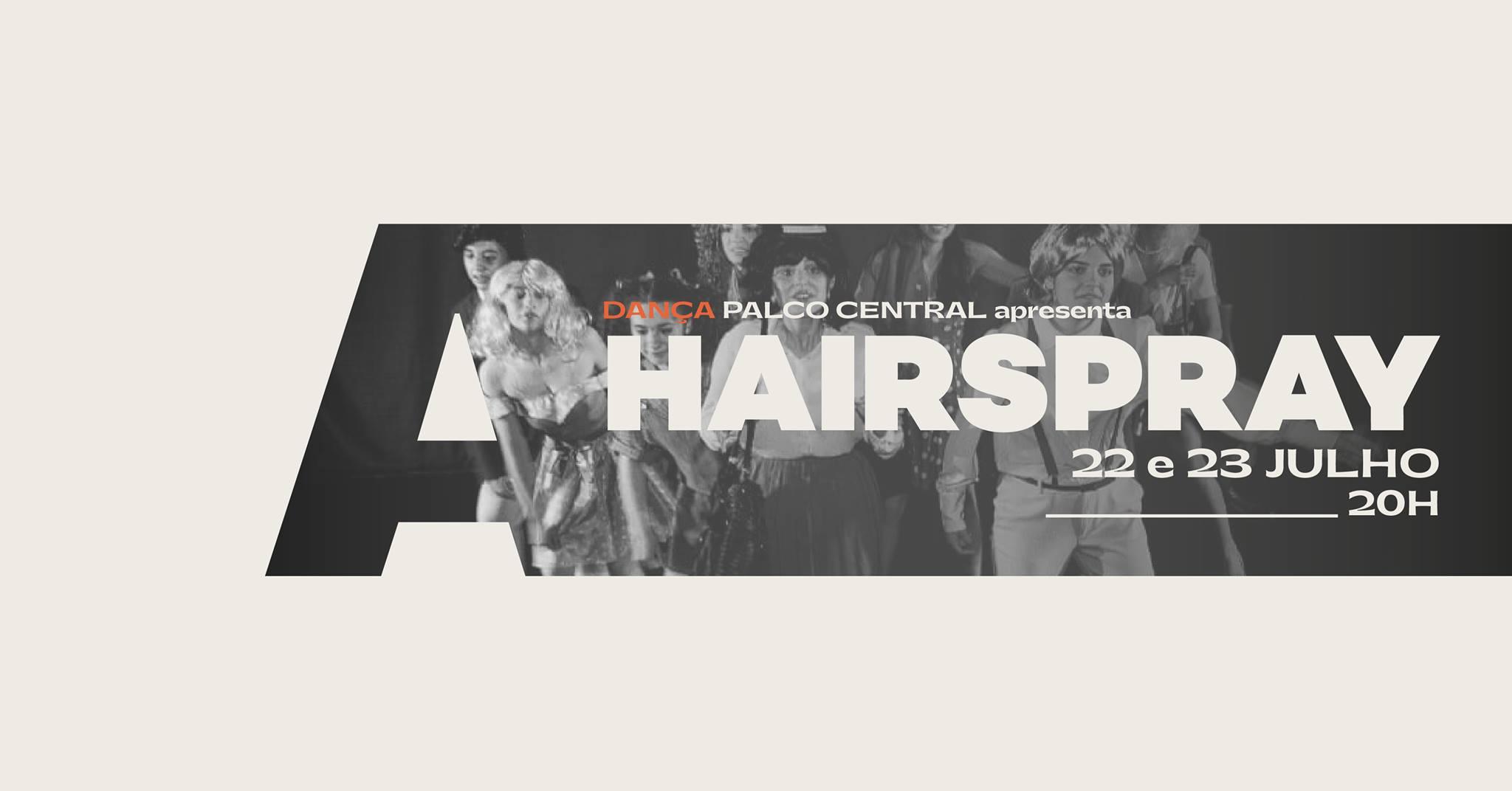 Palco Central apresenta Hairspray @Avenida Café-Concerto