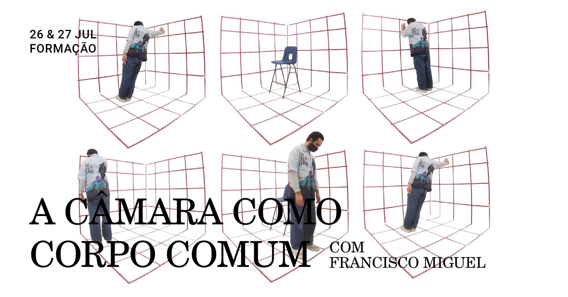 A Câmara Como Corpo Comum: Formação com Francisco Miguel   GrETUA & American Corner UA