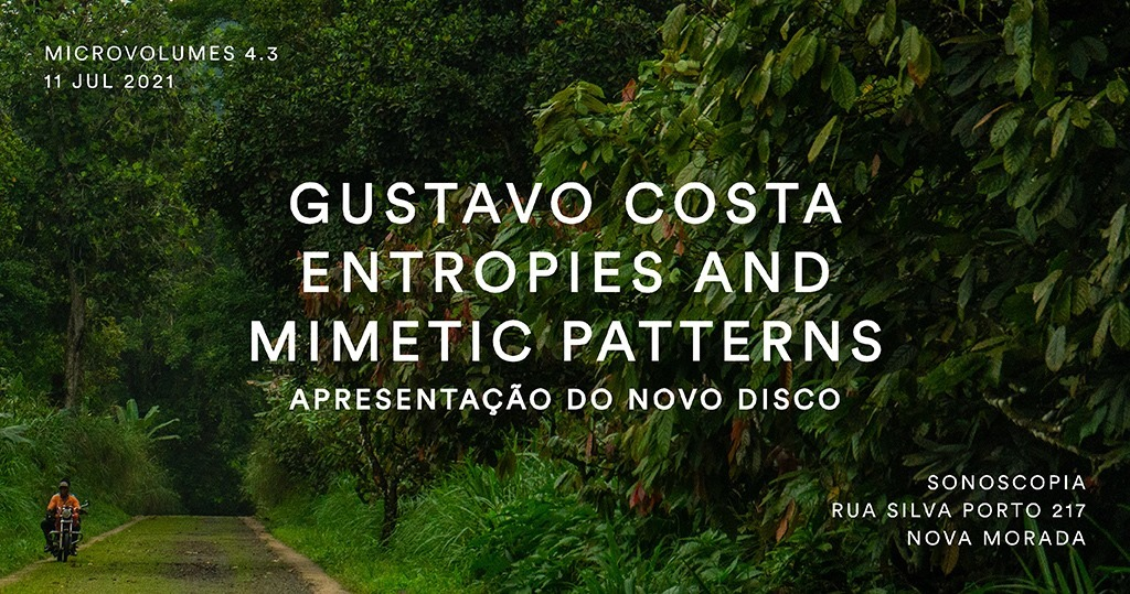 Microvolumes 4.3 | Gustavo Costa: Entropies And Mimetic Patterns