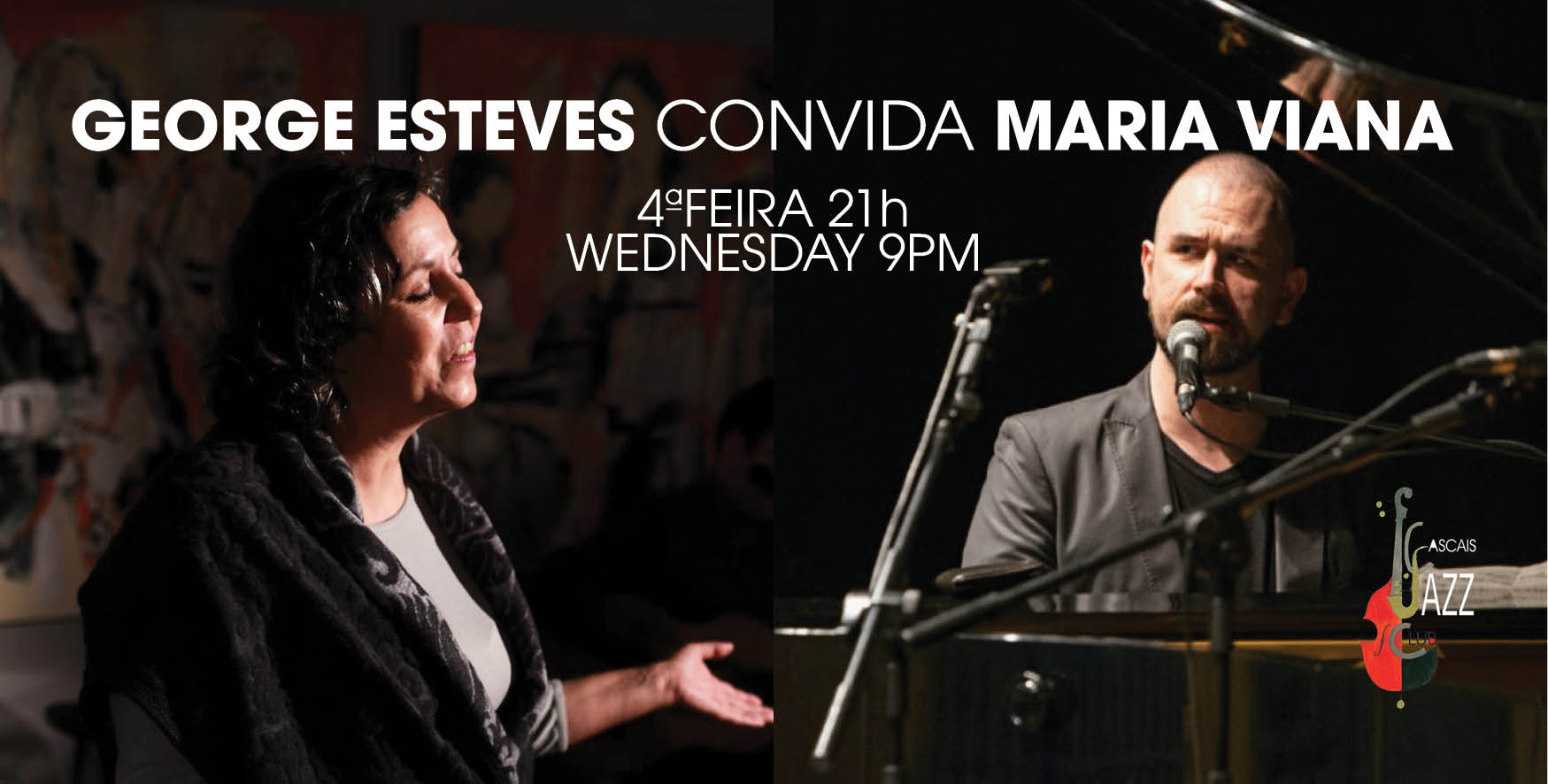 George Esteves piano e voz I Maria Viana voz