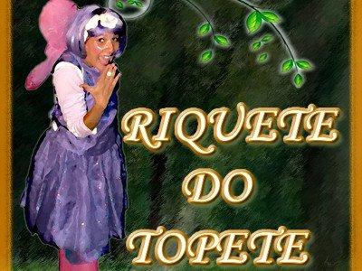 Teatro Infantil   As Aventuras de Rodolfo e Rosita: Riquete do Topete