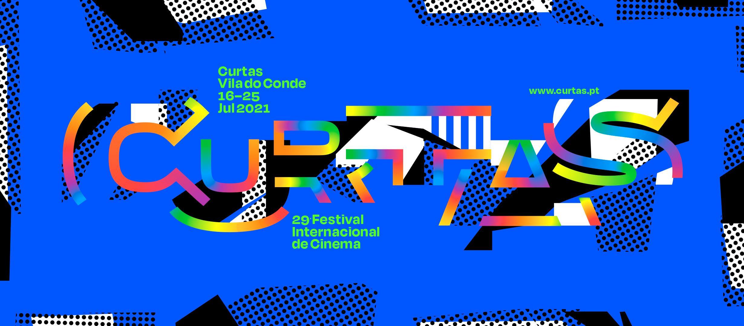 29º Curtas Vila do Conde - Festival de Cinema | 16-25 Julho