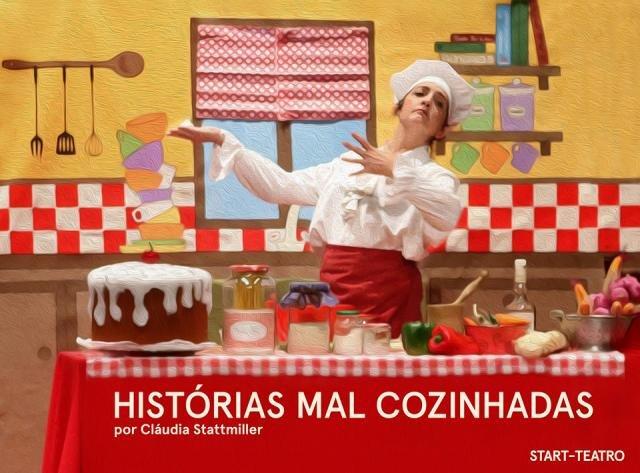 Histórias Mal Cozinhadas, por Start Teatro   Histórias em Cena