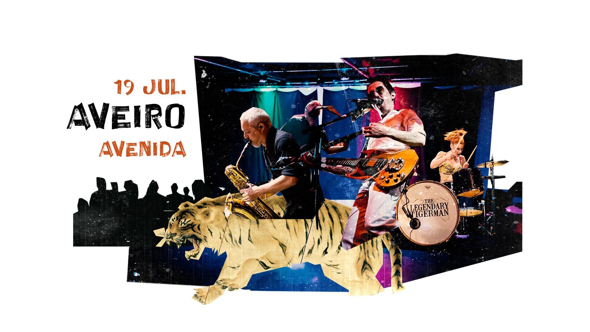 The Legendary Tigerman | Avenida CC (Aveiro)