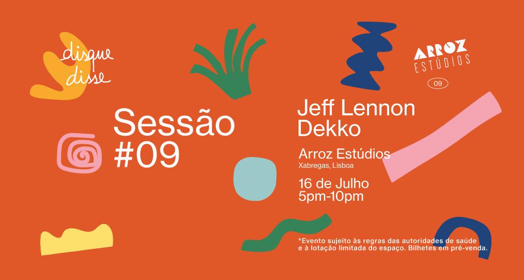 Disque Disse 09 // 16 de Julho // Arroz Estúdios // Dekko + Jeff Lennon