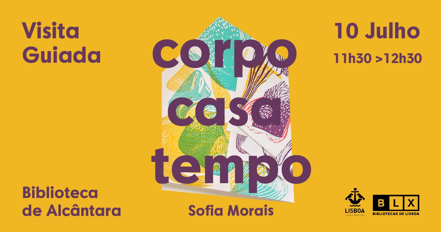 Visita Guiada à Exposição Corpo, Casa, Tempo de Sofia Morais