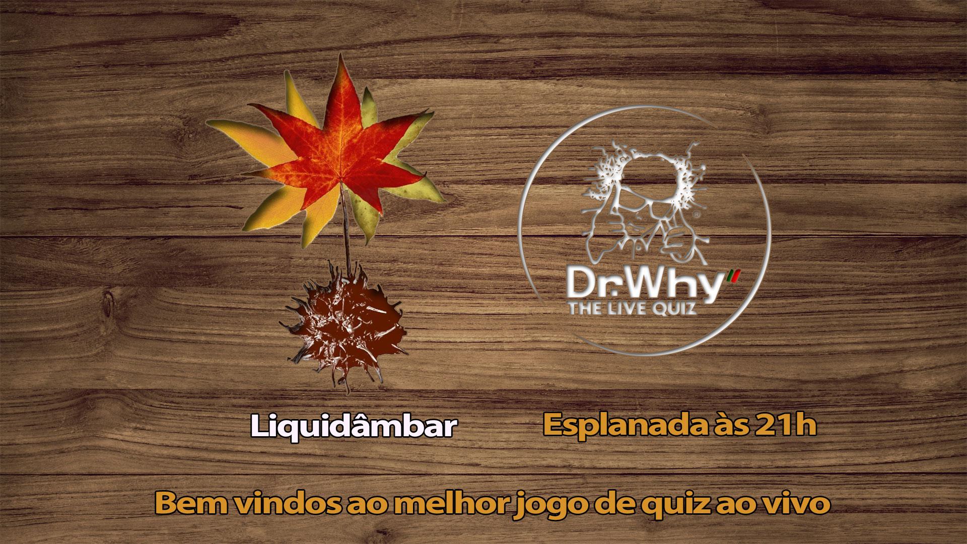 Dr.Why Coimbra@Liquidâmbar