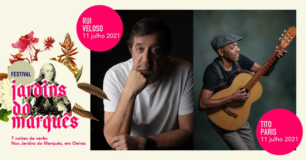 Festival Jardins do Marquês - Oeiras Valley   Rui Veloso + Tito Paris