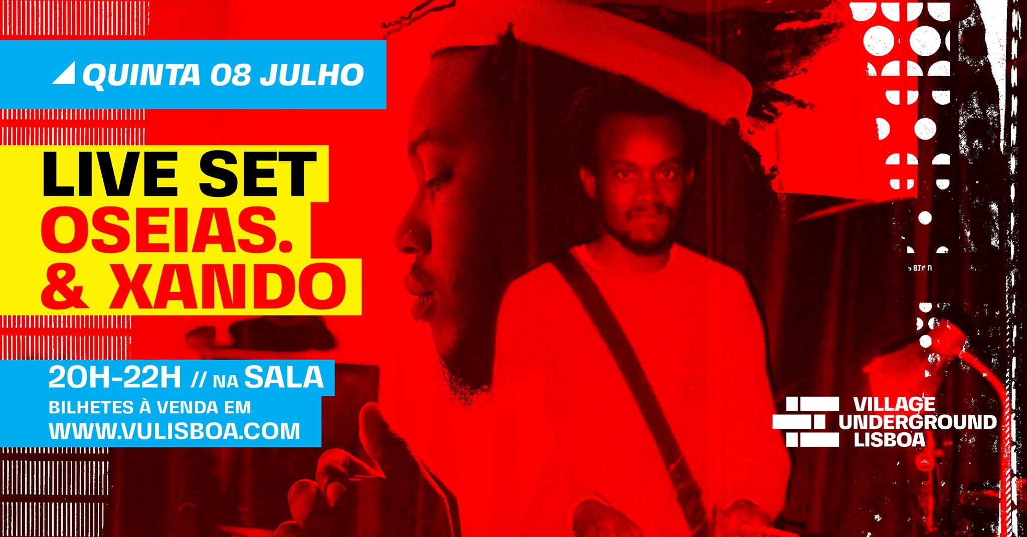 8 Julho- Live set Oseias. & Xando