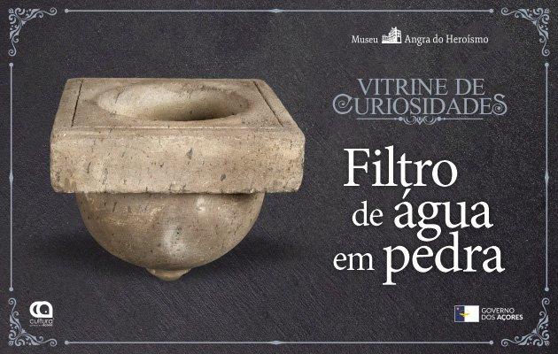 Vitrine de Curiosidades - Filtro de Água em Pedra