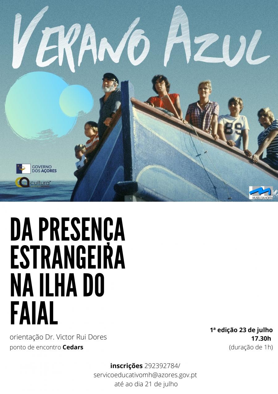 Verão Azul - Da Presença estrangeira na ilha do Faial - percurso