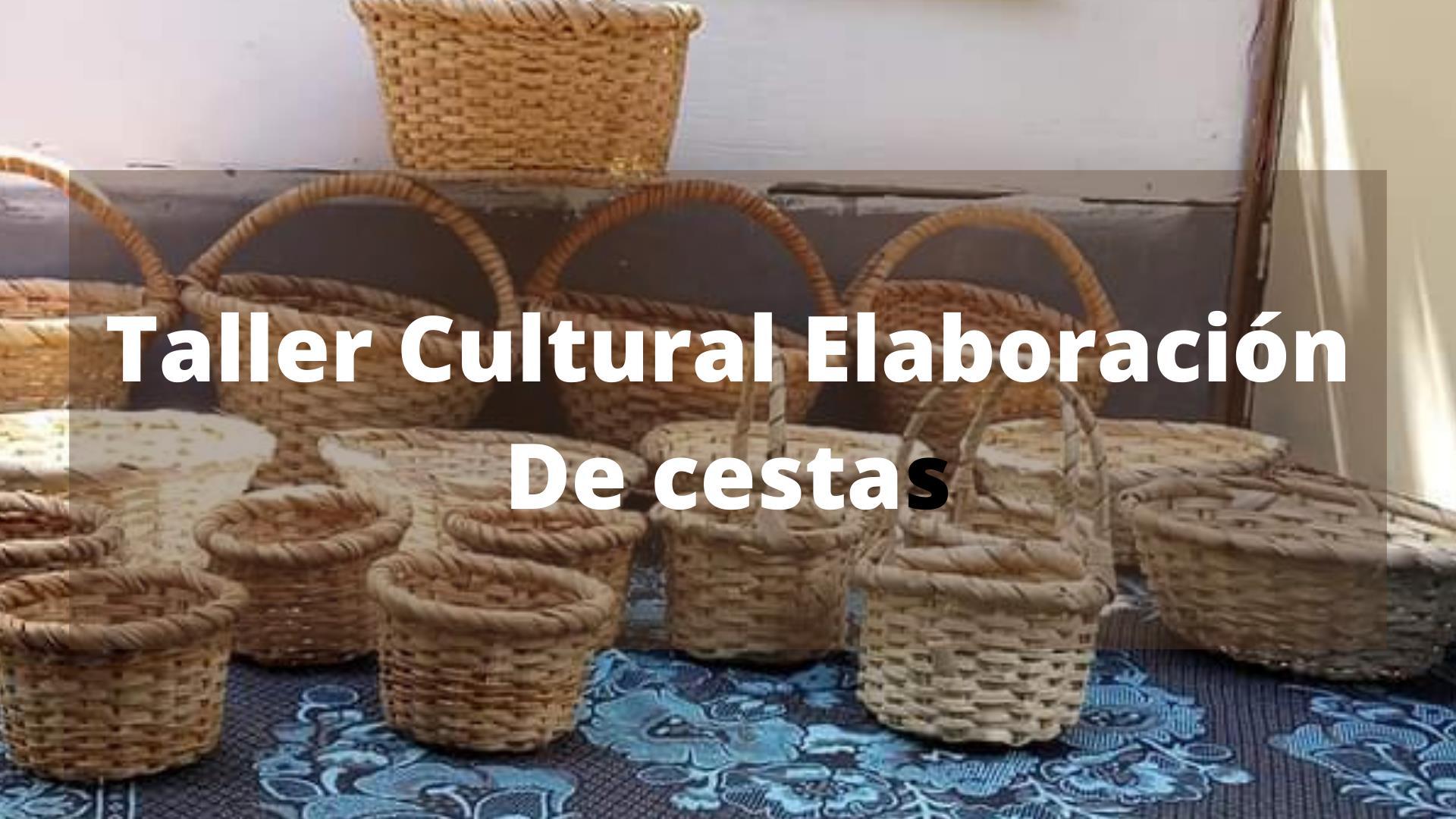 Taller cultural: elaboración de cestas