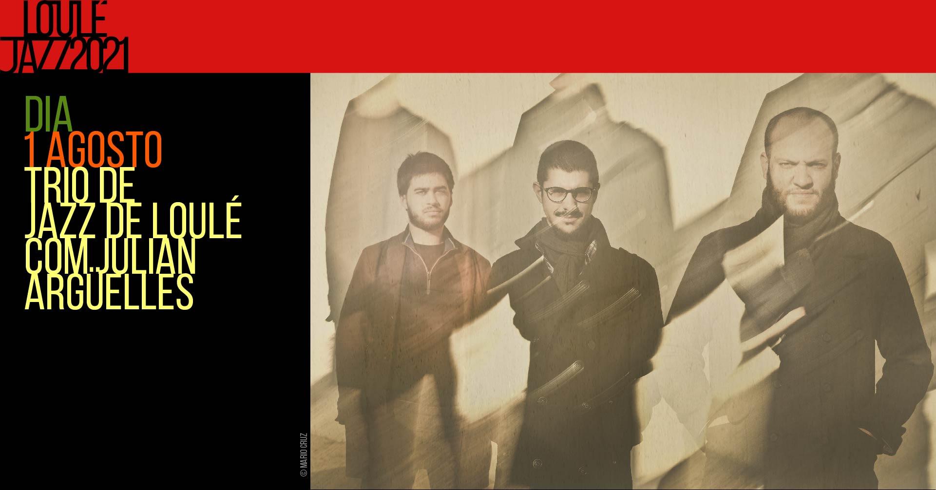 26º Loulé Jazz | Trio de Jazz de Loulé convida Julian Argüelles