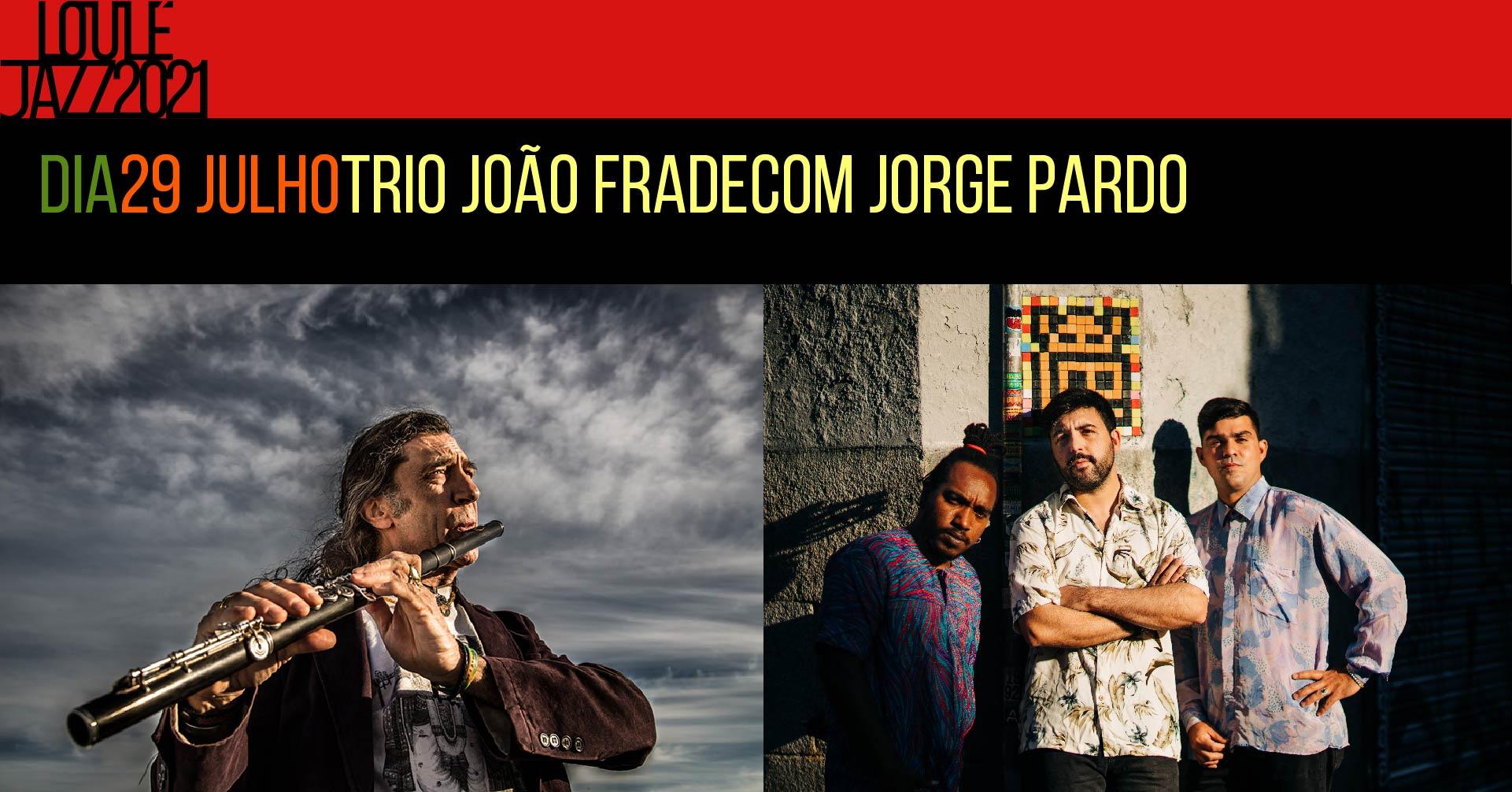 26º Loulé Jazz   Trio João Frade com Jorge Pardo