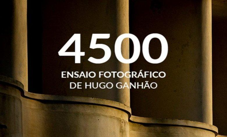 4500 – Ensaio Fotográfico de Hugo Ganhão